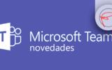 Novedades Microsoft Teams